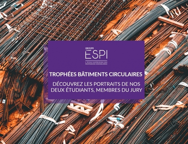 PORTRAIT   Rencontre avec nos deux étudiants, membres du jury des Trophées des Bâtiments Circulaires