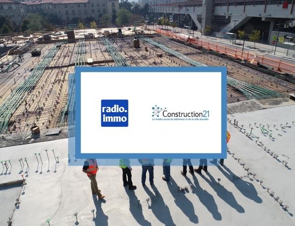 DOSSIER | Découvrez le podcast de l'émission Radio Immo sur le dossier Construction21 «Compétences et formations dans le BTP et l'Immobilier»