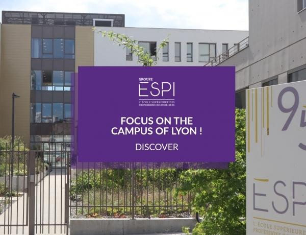 FOCUS CAMPUS   Discover our campus of Lyon !