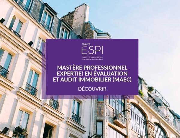 FORMATION   Devenez Expert(e) en Évaluation et Audit Immobilier grâce à notre Mastère Professionnel spécialisation MAEC !