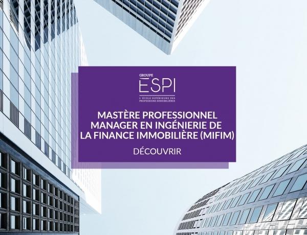 FORMATION | Devenez spécialiste en Ingénierie financière appliquée à l'immobilier, grâce à notre Mastère Professionnel spécialisation MIFIM !